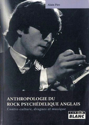 Anthropologie du Rock Psychédelique Anglais
