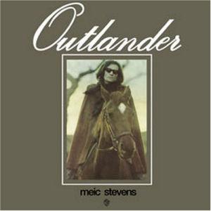 Outlander (1970), Meic Stevens.