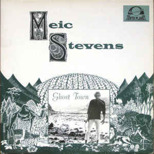 Ghost Town, Meic Stevens