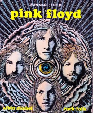 Pink Floyd, Jean-Marie Leduc. 1973 edition.