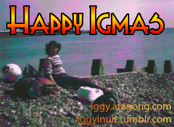 Happy Igmas 2015