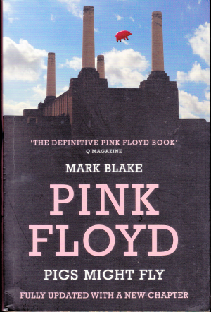 Pigs Might Fly, Mark Blake (2013)