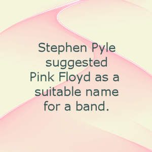Stephen Pyle suggested Pink Floyd as a new name for The Hollerin Blues.